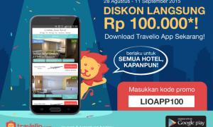 "LIOAPP100: Diskon 100 Ribu Untuk Pemesanan via Aplikasi ""Travelio"""