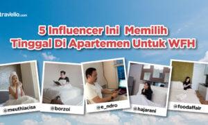 Yuk Ikuti Jejak 5 Influencer Ini WFH di Apartemen By Travelio!
