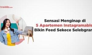 Sensasi Menginap di 5 Apartemen Instagramable, Bikin Feed Sekece Selebgram!