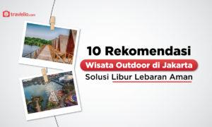 10 Rekomendasi Wisata Outdoor di Jakarta, Solusi Libur Lebaran Aman