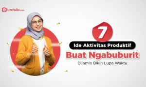 7 Ide Aktivitas Produktif Buat Ngabuburit, Dijamin Bikin Lupa Waktu