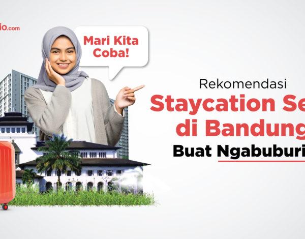 Rekomendasi Staycation Seru di Bandung Buat Ngabuburit, Mari Kita Coba!