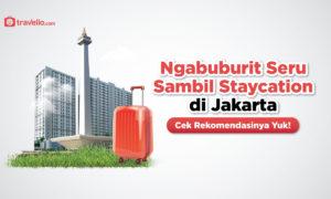 Ngabuburit Seru Sambil Staycation di Jakarta, Cek Rekomendasinya Yuk!