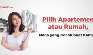 Pilih Apartemen atau Rumah, Mana yang Cocok buat Kamu?