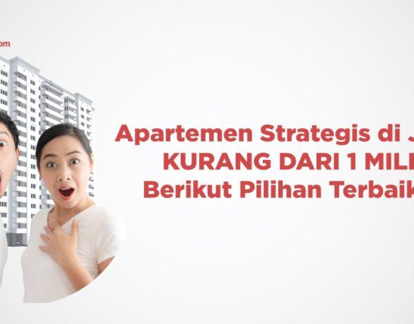 Apartemen Strategis di Jakarta Kurang dari 1 Miliar, Berikut Pilihan Terbaiknya!