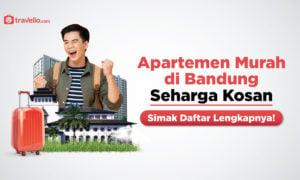 Apartemen Murah di Bandung Seharga Kosan, Simak Daftar Lengkapnya Yuk!